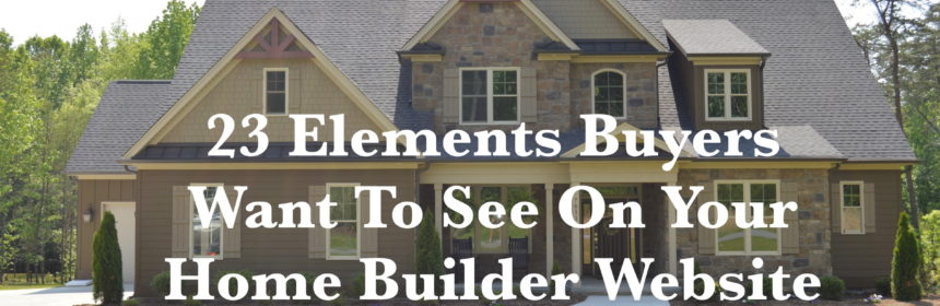 Elements of a Custom Home Builder Website