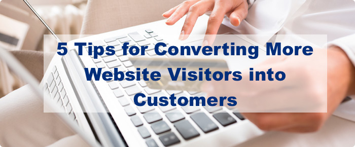 5 Tips for Converting More Website Visitors into Customers