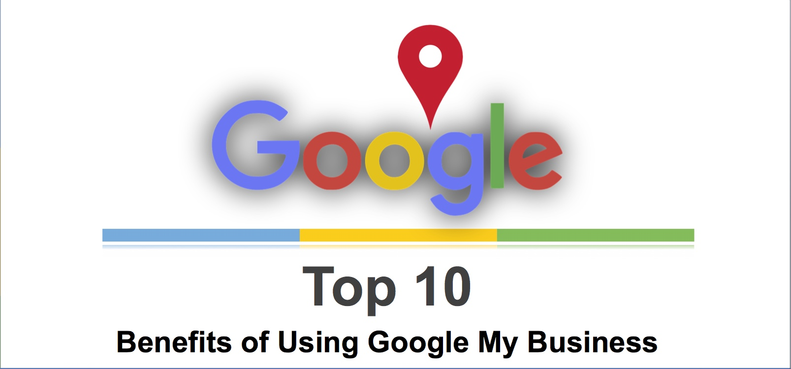 10 Benefits of Using Google My Business to Attract More